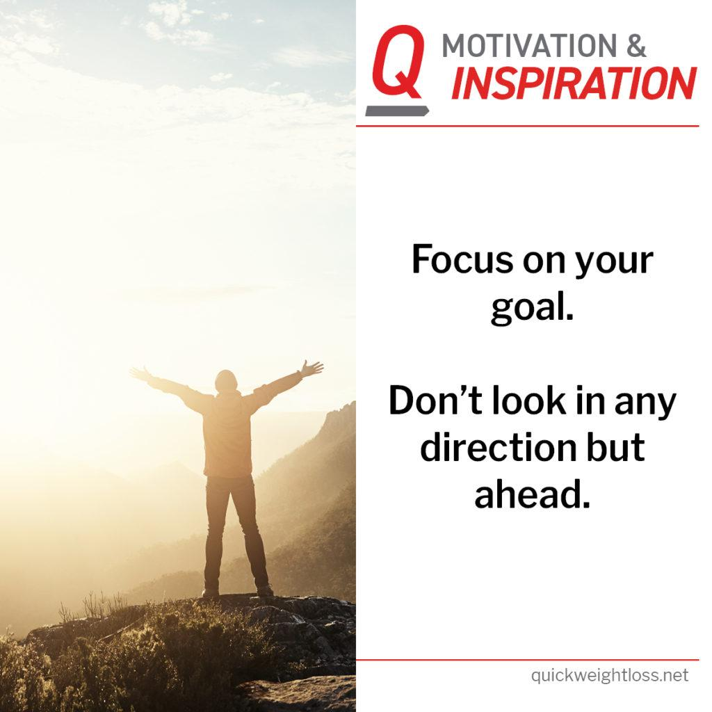 "Monday Motivation: ""Focus on your goal."
